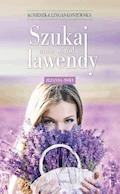 Szukaj mnie wśród lawendy. Zuzanna Tom I - Agnieszka Lingas-Łoniewska - ebook