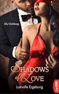 Lustvolle Ergebung - Shadows of Love - Lilly Grünberg - E-Book