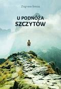 U podnóża szczytów - Zbigniew Bressa - ebook