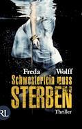 Schwesterlein muss sterben - Freda Wolff - E-Book