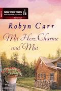 Mit Herz, Charme und Mut - Robyn Carr - E-Book