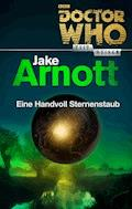 Doctor Who - Zeitreisen 5: Eine Handvoll Sternenstaub - Jake Arnott - E-Book