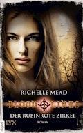Bloodlines - Der rubinrote Zirkel - Richelle Mead - E-Book