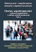 Obrazy współczesności – wybrane zagadnienia z zakresu polityki społecznej - Elżbieta Jałowska, Agnieszka Żyszczyńska-Klimczak - ebook