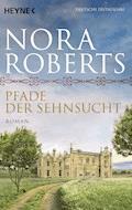Pfade der Sehnsucht - Nora Roberts - E-Book