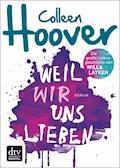 Weil wir uns lieben - Colleen Hoover - E-Book