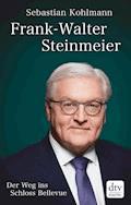 Frank-Walter Steinmeier - Sebastian Kohlmann - E-Book