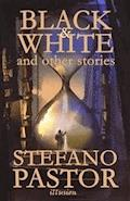 Black & White (and other stories) - Stefano Pastor - ebook
