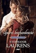Uparci kochankowie - Stephanie Laurens - ebook