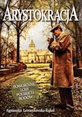 Arystokracja. Powojenne losy polskich rodów - Agnieszka Lewandowska-Kąkol - ebook