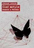 Ślad motyla. Oswald w Mińsku - Alaksandr Łukaszuk - ebook