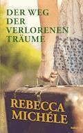 Der Weg der verlorenen Träume - Rebecca Michéle - E-Book