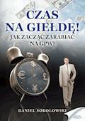 Czas na giełdę! - Daniel Sokołowski - ebook