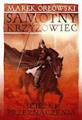 Samotny krzyżowiec - Marek Orłowski - ebook