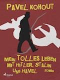 Mein tolles Leben mit Hitler, Stalin und Havel: Erinnerungen - Pavel Kohout - E-Book