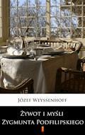 Żywot i myśli Zygmunta Podfilipskiego - Józef Weyssenhoff - ebook