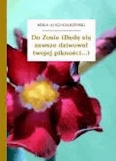 Do Zosie (Będę się zawsze dziwował twojej pikności...) - Sęp Szarzyński, Mikołaj - ebook