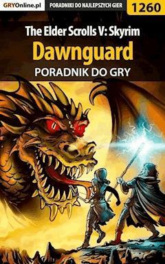 """The Elder Scrolls V: Skyrim - Dawnguard - poradnik do gry - Michał """"Kwiść"""" Chwistek - ebook"""