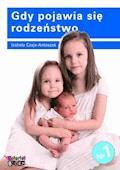 Gdy pojawia się rodzeństwo - Izabela Czaja-Antoszek - ebook