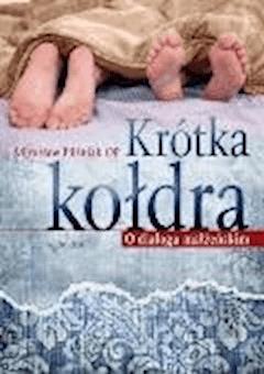 Krótka kołdra . O dialogu małżeńskim - Mirosław Pilśniak OP - ebook