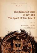 The Bulgarian State in 927–969. The Epoch of Tsar Peter I - Mirosław J. Leszka, Kirił Marinow - ebook