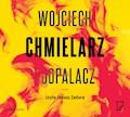 Podpalacz - Wojciech Chmielarz - audiobook