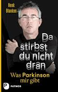 Da stirbst du nicht dran - Henk Blanken - E-Book