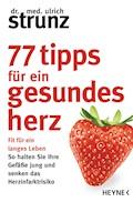 77 Tipps für ein gesundes Herz - Ulrich Strunz - E-Book