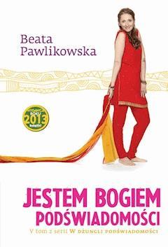 Jestem Bogiem podświadomości - Beata Pawlikowska - ebook