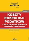 Koszty egzekucji podatków, czyli ile kosztuje ściągnięcie należności przez fiskusa - Krzysztof Janczukowicz - ebook