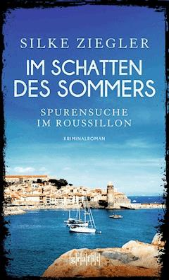 Im Schatten des Sommers - Silke Ziegler - E-Book