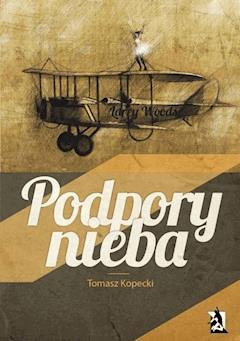 Podpory nieba - Tomasz Kopecki - ebook