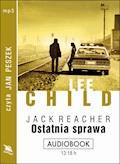 Ostatnia sprawa - Lee Child - audiobook