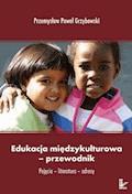 Edukacja międzykulturowa - przewodnik - Przemysław Paweł Grzybowski - ebook