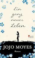 Ein ganz neues Leben - Jojo Moyes - E-Book