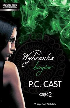 Wybranka bogów. Część 2 - P. C. Cast - ebook