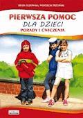 Pierwsza pomoc dla dzieci. Porady i ćwiczenia - Beata Guzowska, Wojciech Trzciński - ebook
