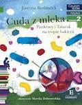 Cuda z mleka. Pankracy i Tatarak na tropie bakterii. Czytam sobie - Justyna Bednarek - ebook