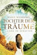 Tochter der Träume - Marie Weißdorn - E-Book