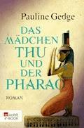 Das Mädchen Thu und der Pharao - Pauline Gedge - E-Book