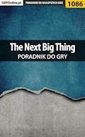 "The Next Big Thing - poradnik do gry - Katarzyna ""Kayleigh"" Michałowska - ebook"