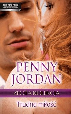 Trudna miłość - Penny Jordan - ebook