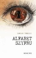 Alfabet szyfru - Damian Tomecki - ebook