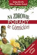 Na zdrowie. Porady dr Górnickiej - Jadwiga Górnicka, Sabina Zwolińska-Kańtoch - ebook