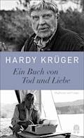 Ein Buch von Tod und Liebe - Hardy Krüger - E-Book