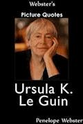 Webster's Ursula K. Le Guin Picture Quotes - Penelope Webster - E-Book
