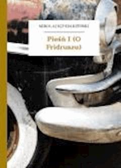 Pieśń I (O Fridruszu) - Sęp Szarzyński, Mikołaj - ebook