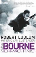 Das Bourne Vermächtnis - Robert Ludlum - E-Book