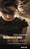 Dziewczyna ze złotej klatki - Anna Szafrańska - ebook