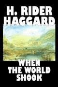 When the World Shook - Henry Rider Haggard - ebook